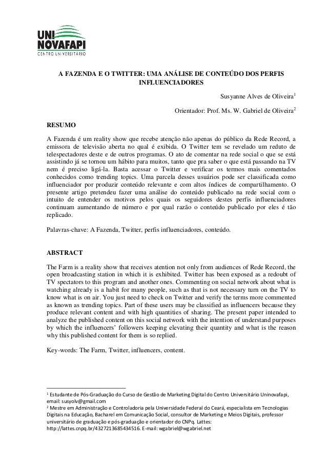 1 A FAZENDA E O TWITTER: UMA ANÁLISE DE CONTEÚDO DOS PERFIS INFLUENCIADORES Susyanne Alves de Oliveira1 Orientador: Prof. ...