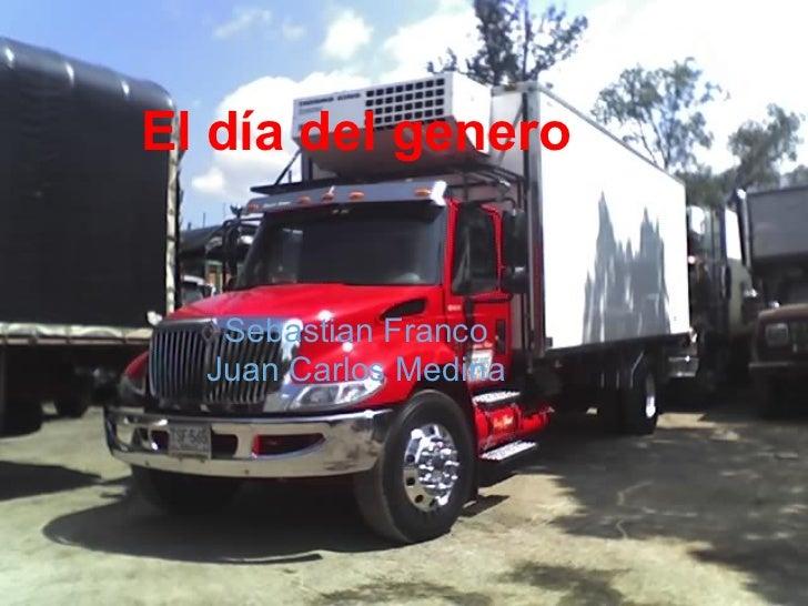 El día del genero   Sebastian Franco  Juan Carlos Medina
