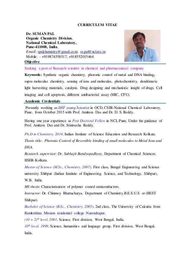 CURRICULUM VITAE Dr. SUMAN PAL Organic Chemistry Division, National Chemical Laboratory, Pune-411008, India, Email: spalch...