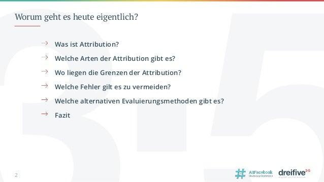 Attribution Modelling: Die Zukunft des Digital Marketings oder doch Humbug? #AFBMC Slide 2