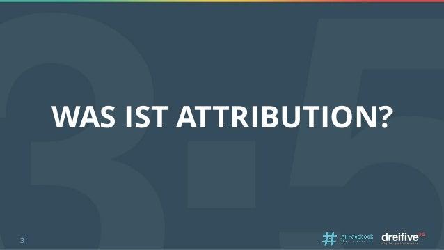 Attribution Modelling: Die Zukunft des Digital Marketings oder doch Humbug? #AFBMC Slide 3