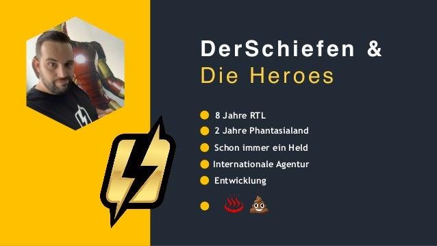 8 Jahre RTL 2 Jahre Phantasialand Internationale Agentur Entwicklung DerSchiefen & Die Heroes Schon immer ein Held ♨ 💩