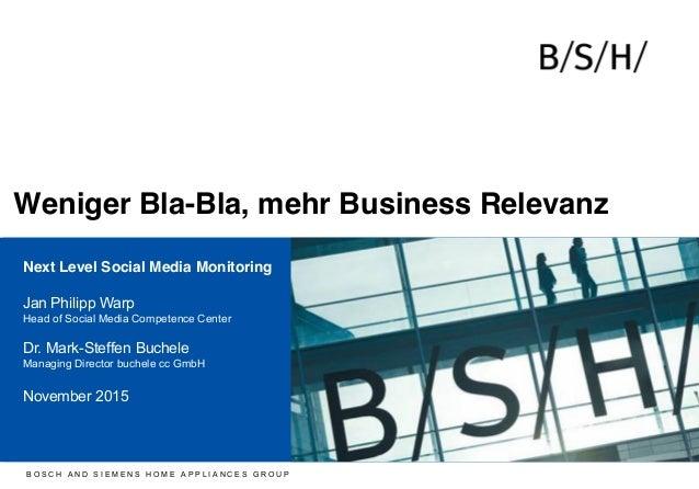 B O S C H A N D S I E M E N S H O M E A P P L I A N C E S G R O U P Next Level Social Media Monitoring Jan Philipp Warp He...