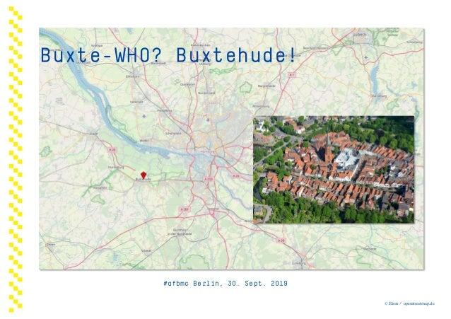 Buxte-WHO? Buxtehude! #afbmc Berlin, 30. Sept. 2019 © Elsen / openstreetmap.de