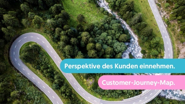 Perspektive des Kunden einnehmen. Customer-Journey-Map.