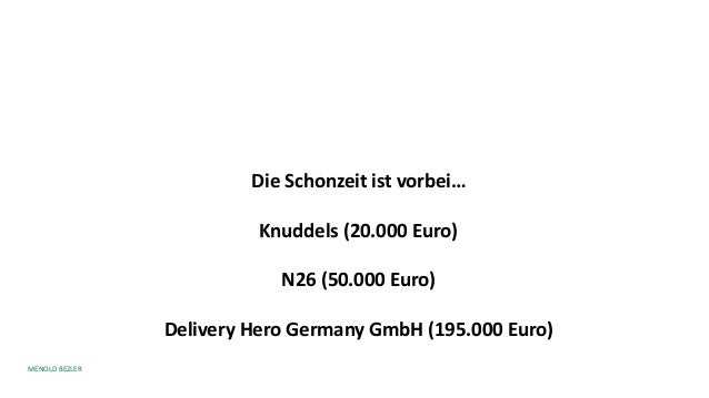 MENOLD BEZLER Die Schonzeit ist vorbei… Knuddels (20.000 Euro) N26 (50.000 Euro) Delivery Hero Germany GmbH (195.000 Euro)