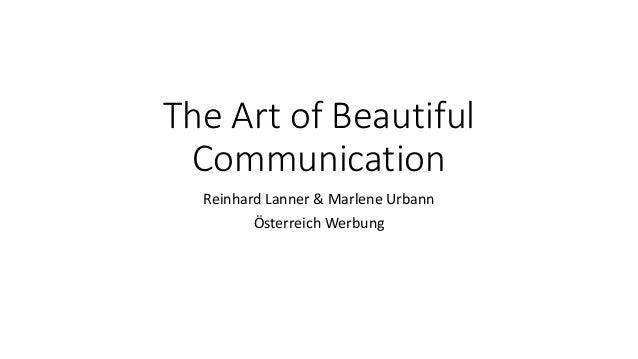 The Art of Beautiful Communication Reinhard Lanner & Marlene Urbann Österreich Werbung