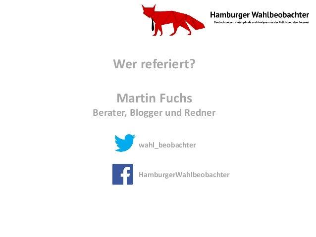 . www.hamburger-wahlbeobachter.de Twitter.com/wahl_beobachter facebook.com/HamburgerWahlbeobachter