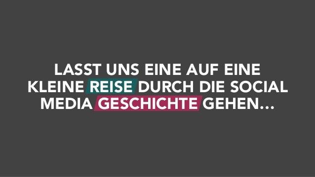 LASST UNS EINE AUF EINE KLEINE REISE DURCH DIE SOCIAL MEDIA GESCHICHTE GEHEN…
