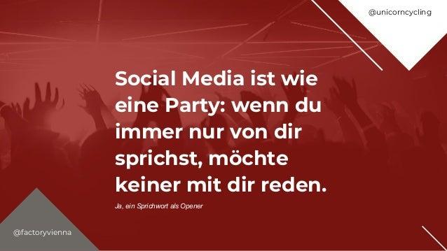 Social Media ist wie eine Party: wenn du immer nur von dir sprichst, möchte keiner mit dir reden. Ja, ein Sprichwort als O...