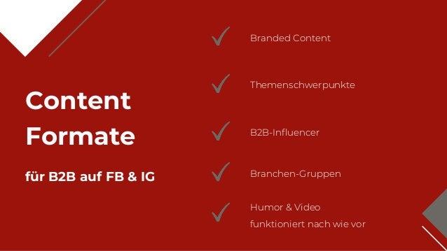 Content Formate für B2B auf FB & IG Branded Content Themenschwerpunkte B2B-Influencer Branchen-Gruppen Humor & Video funkt...