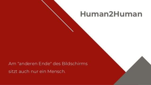 """Human2Human Am """"anderen Ende"""" des Bildschirms sitzt auch nur ein Mensch."""