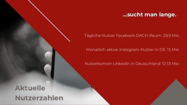 ...sucht man lange. Tägliche Nutzer Facebook DACH-Raum: 28,9 Mio. Monatlich aktive Instagram-Nutzer in DE: 15 Mio. Nutzerk...
