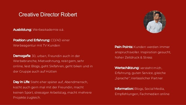 Creative Director Robert Ausbildung: Werbeakademie o.ä. Position und Erfahrung: CD/AD einer Werbeagentur mit TV Kunden Dem...