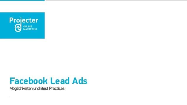 Facebook Lead Ads Möglichkeiten und Best Practices