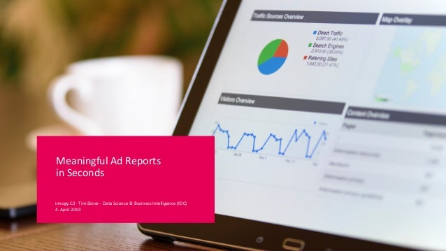 Meaningful Ad Reports in Seconds innogy.C3 · Tim Ebner - Data Science & Business Intelligence (IDC) 4. April 2019