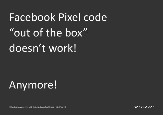 """AllFacebook Advance · Power FB Pixel with Google Tag Manager · Rahul Agarwal Facebook Pixel code """"out of the box"""" doesn't ..."""