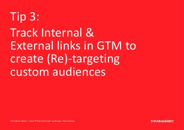AllFacebook Advance · Power FB Pixel with Google Tag Manager · Rahul Agarwal Tip 3: Track Internal & External links in GTM...