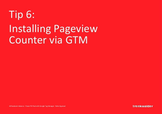 AllFacebook Advance · Power FB Pixel with Google Tag Manager · Rahul Agarwal Tip 6: Installing Pageview Counter via GTM