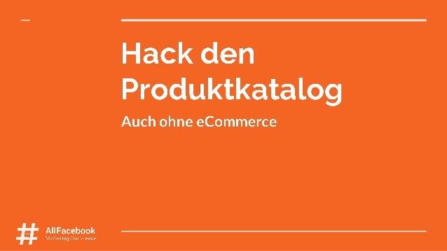 Hack den Produktkatalog – auch ohneeCommerce #AFBMC