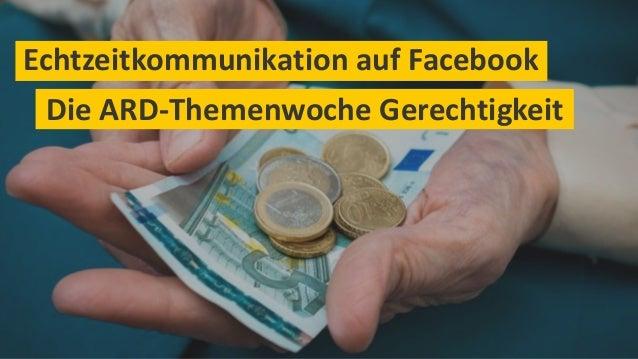 Echtzeitkommunikation auf Facebook Die ARD-Themenwoche Gerechtigkeit