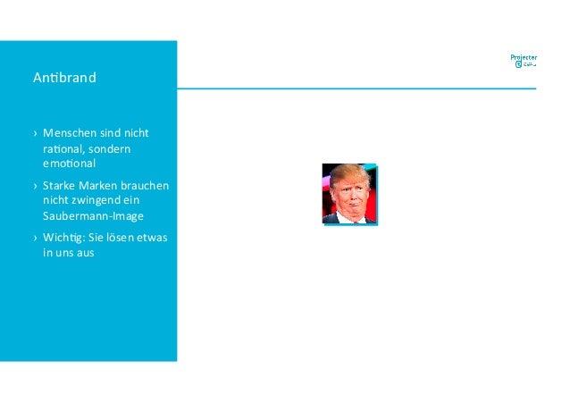 An#brand › Menschen sind nicht ra#onal, sondern emo#onal › Starke Marken brauchen nicht zwingend ein Saubermann-Image › Wi...