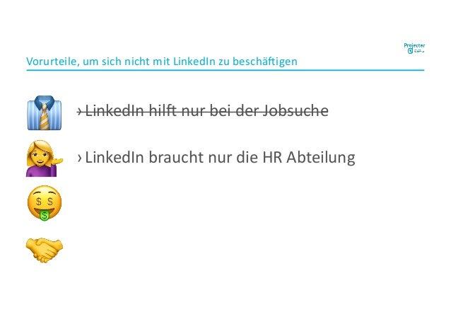 ›LinkedIn hil, nur bei der Jobsuche ›LinkedIn braucht nur die HR Abteilung Vorurteile, um sich nicht mit LinkedIn zu besch...