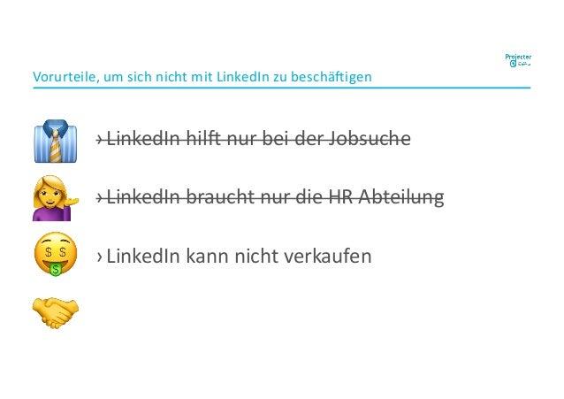 ›LinkedIn hil, nur bei der Jobsuche ›LinkedIn braucht nur die HR Abteilung ›LinkedIn kann nicht verkaufen Vorurteile, um s...