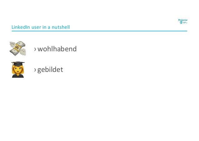 """LinkedIn user in a nutshell ›wohlhabend ›gebildet ! """""""