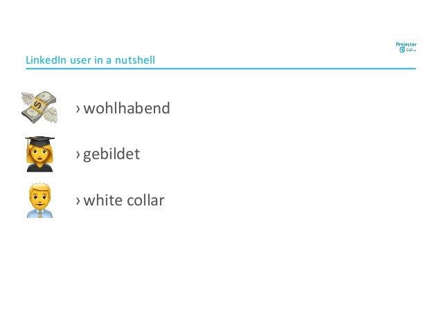 """LinkedIn user in a nutshell ›wohlhabend ›gebildet ›white collar ! """" #"""