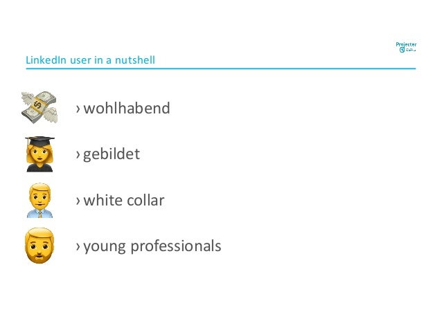 """LinkedIn user in a nutshell ›wohlhabend ›gebildet ›white collar ›young professionals ! """" # $"""