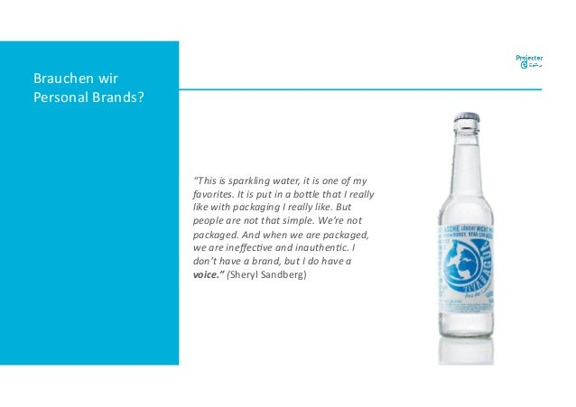 """Brauchen wir Personal Brands? """"This is sparkling water, it is one of my favorites. It is put in a bo;le that I really like..."""