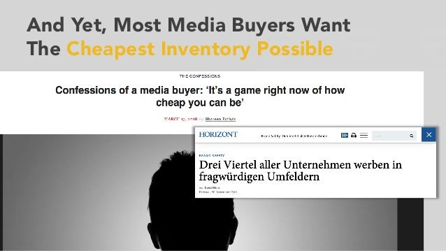 And Yet, Most Media Buyers Want The Cheapest Inventory Possible