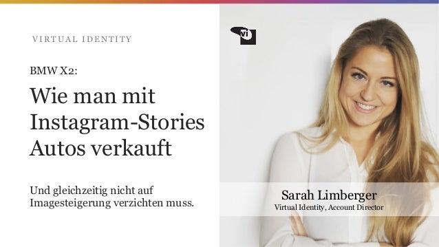 Sarah Limberger Virtual Identity, Account Director BMW X2: Wie man mit Instagram-Stories Autos verkauft Und gleichzeitig n...