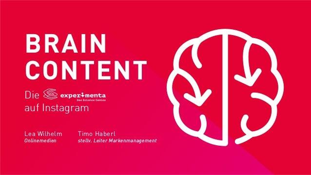 BRAIN CONTENT Die auf Instagram Lea Wilhelm Onlinemedien Timo Haberl stellv. Leiter Markenmanagement