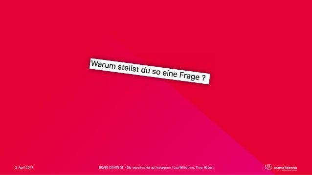 2. April 2019 BRAIN CONTENT - Die experimenta auf Instagram   Lea Wilhelm u. Timo Haberl
