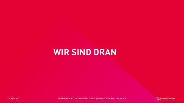2. April 2019 BRAIN CONTENT - Die experimenta auf Instagram   Lea Wilhelm u. Timo Haberl WIR SIND DRAN 🙄