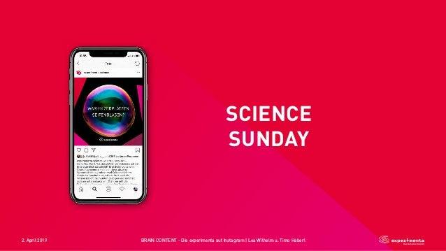2. April 2019 BRAIN CONTENT - Die experimenta auf Instagram   Lea Wilhelm u. Timo Haberl SCIENCE SUNDAY