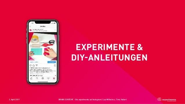2. April 2019 BRAIN CONTENT - Die experimenta auf Instagram   Lea Wilhelm u. Timo Haberl EXPERIMENTE  DIY-ANLEITUNGEN