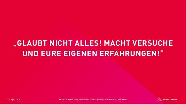 """2. April 2019 BRAIN CONTENT - Die experimenta auf Instagram   Lea Wilhelm u. Timo Haberl """"GLAUBT NICHT ALLES! MACHT VERSUC..."""