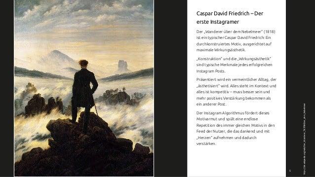 """5 https://de.wikipedia.org/wiki/Der_Wanderer_%C3%BCber_dem_Nebelmeer Caspar David Friedrich – Der erste Instagramer Der """"W..."""