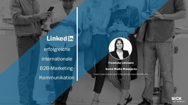Linked erfolgreiche internationale B2B-Marketing- Kommunikation Franziska Lehmann Social Media Managerin https://www.linke...