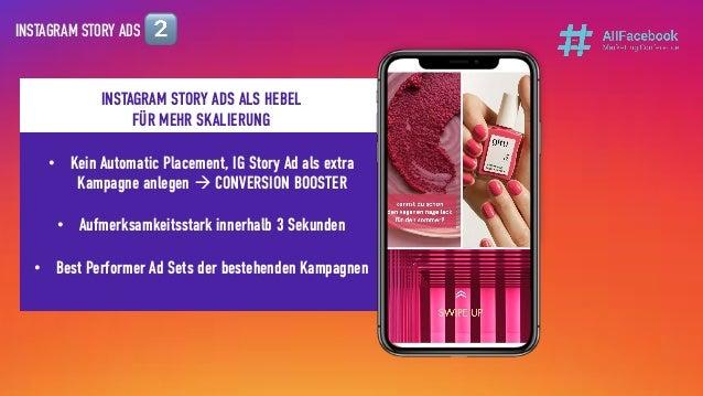INSTAGRAM STORY ADS INSTAGRAM STORY ADS ALS HEBEL FÜR MEHR SKALIERUNG • Kein Automatic Placement, IG Story Ad als extra Ka...