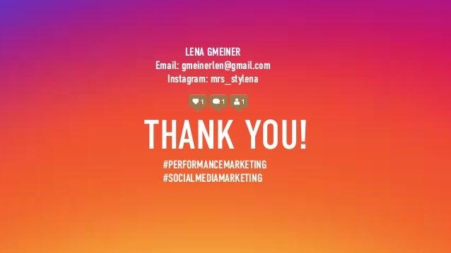 THANK YOU!#PERFORMANCEMARKETING #SOCIALMEDIAMARKETING LENA GMEINER Email: gmeinerlen@gmail.com Instagram: mrs_stylena