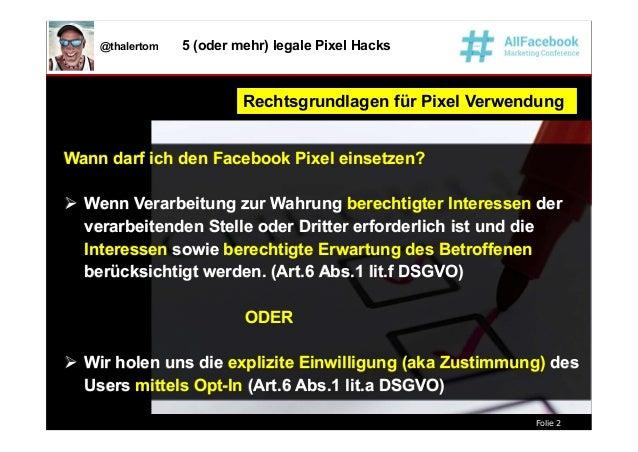 Folie 2 @thalertom 5 (oder mehr) legale Pixel Hacks Rechtsgrundlagen für Pixel VerwendungRechtsgrundlagen für Pixel Verwen...