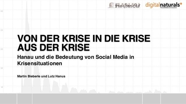 Martin Bieberle und Lutz Hanus VON DER KRISE IN DIE KRISE  AUS DER KRISE Hanau und die Bedeutung von Social Media in Kris...