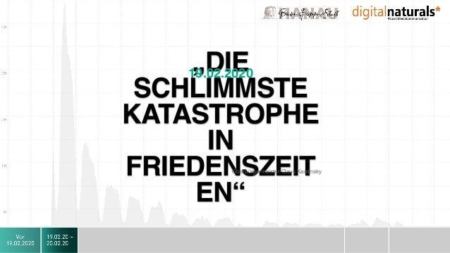 """""""DIE SCHLIMMSTE KATASTROPHE IN FRIEDENSZEIT EN"""" Oberbürgermeister Claus Kaminsky 19.02.2020"""