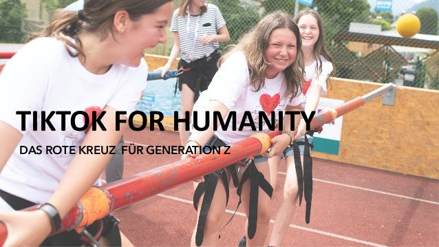 TIKTOK FOR HUMANITY DAS ROTE KREUZ FÜR GENERATION Z