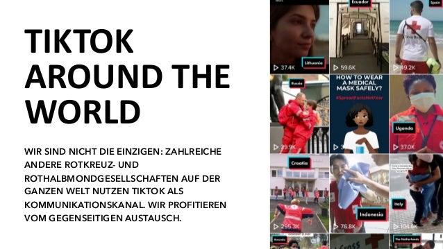 TIKTOK AROUND THE WORLD WIR SIND NICHT DIE EINZIGEN: ZAHLREICHE ANDERE ROTKREUZ- UND ROTHALBMONDGESELLSCHAFTEN AUF DER GAN...