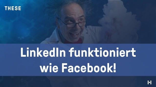THESE LinkedIn funktioniert wie Facebook!